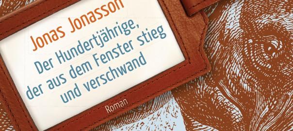 Der Hundertjährige, der aus dem Fenster stieg und verschwand von Jonas Jonasson. Cover: Carl's Books