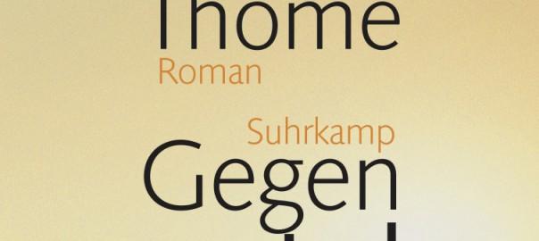 """Thomes aktueller Roma ist tatsächlich ein """"Gegenspiel"""" zu sein letzten Buch """"Fliehkräfte"""". / Abbildung: Suhrkamp"""