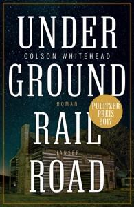 Simpler Titel für ein vielschichtiges Buch: Underground Railroad / Cover: Hanser