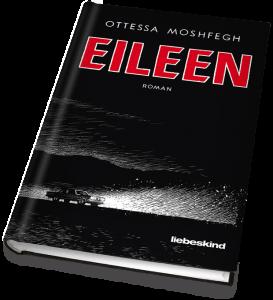 """Düster, aber nicht in schwarz-weiß gezeichnet: Ottessa Moshfeghs """"Eileen"""" / Cover: Liebeskind"""