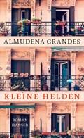 """Almudena Grandes' Episodenroman """"Kleine Helden"""""""